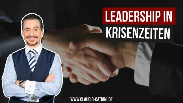 Erfolgreiches Leadership in Krisenzeiten Claudio Catrini